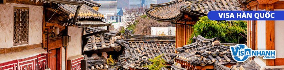 Thủ tục & Hồ sơ làm Visa đi Hàn Quốc