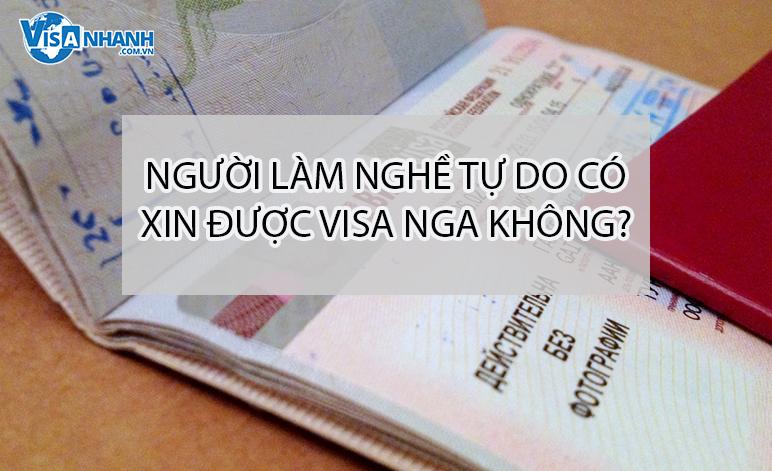 Người làm công việc tự do có xin được visa Nga không?