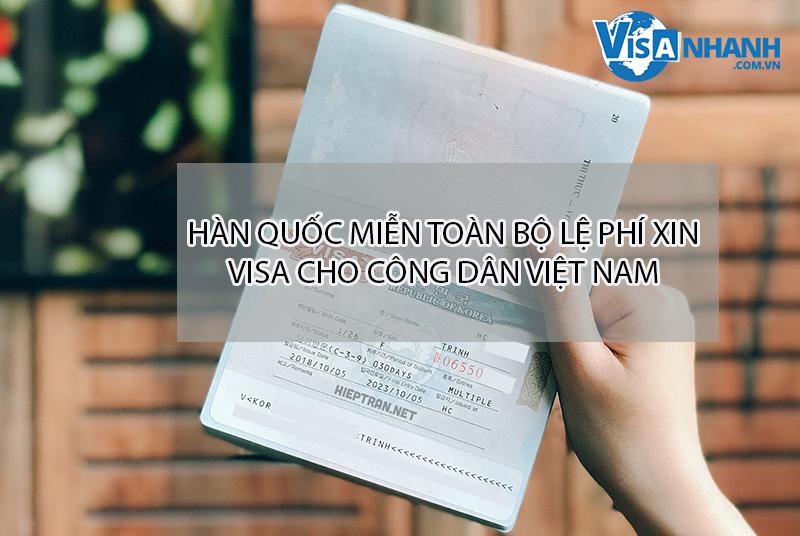 Hàn Quốc miễn toàn bộ lệ phí xin visa ngắn hạn cho công dân Việt Nam